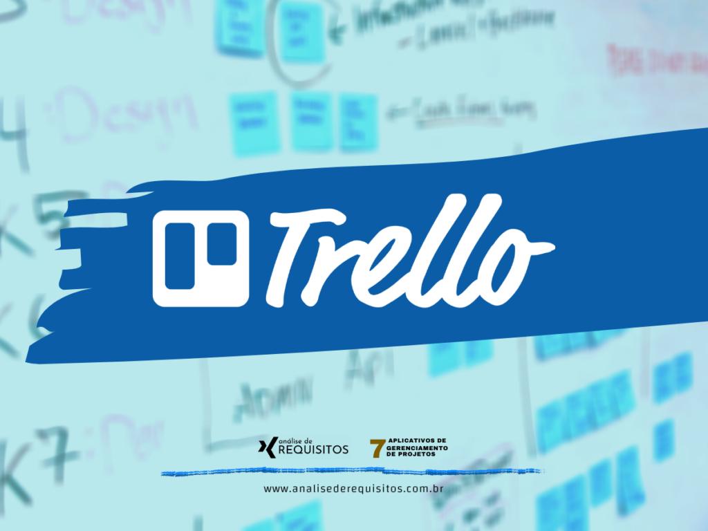 Trello, um gerenciador de projetos gratuito.